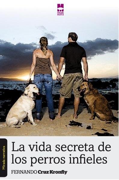 Portada de la novela La vida secreta de los perros infieles.