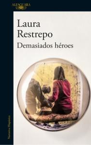 la-langosta-literaria-recomienda-demasiados-hroes-de-laura-restrepo-1-638